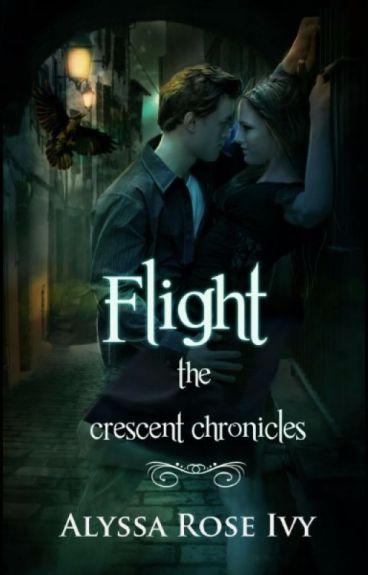 Flight (The Crescent Chronicles #1) by AlyssaRoseIvy