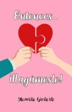 Entonces...Hagámoslo!! by YamilaGularte