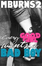 Every Good Girl Wants A Bad Boy by mburns2