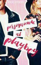 Persiguiendo al Playboy (Corrigiendo) by MemoriesInTheWords