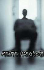 MENTE PATOLOGICA by JosmRakid
