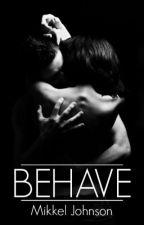 Behave (BWWM) by MasochisticMikk
