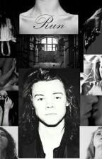 RUN - Harry Styles horror fanfic by Hobbit1D