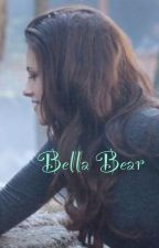 Bella Bear by Ever_The_Elf
