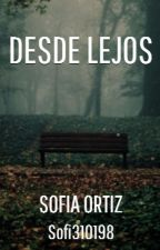 Desde Lejos by Sofi310198