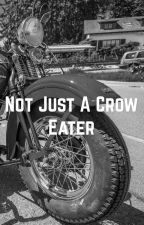 Not Just a Crow Eater  by tellertuesday
