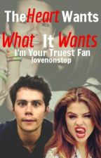 The Heart Wants What it Wants :. Dylan O'Brien Fan Fiction .: Completed by lovenonstop