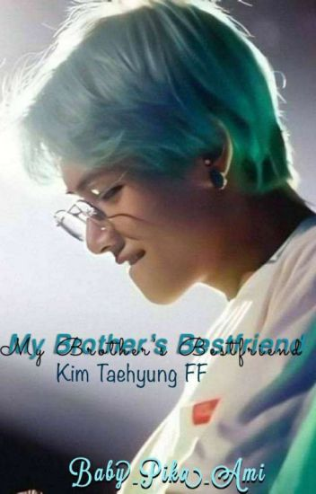 My Brother's BestFriend(BTS V)