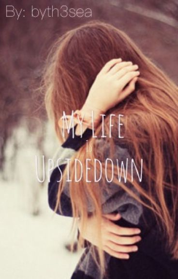 My Life is Upside Down