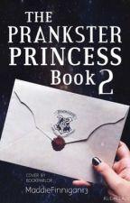 The Prankster Princess: Book 2 by MaddieFinnigan13