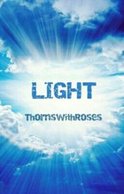LIGHT by ThornswithRoses