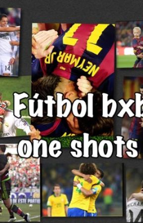 Fútbol/Soccer one shots {BoyxBoy} by ImxAxPanda