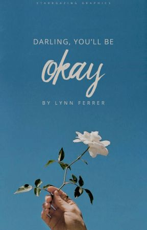 darling, you'll be okay ✓ by starrgazing
