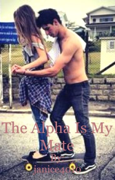 The Alpha Is My Mate