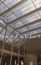 quotable! \\ m.c. by piink_malum
