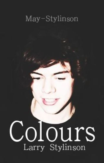 Colours |Larry Stylinson|