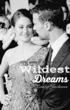 Wildest Dreams ➳ A Sheo Story by mysticalwriterx