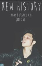 New History- Andy Biersack A.U. (Book 2)  by 5differentsauces