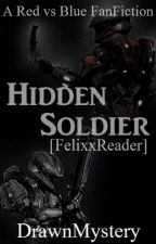 Hidden Soldier: A Red vs Blue FanFic [FelixxReader] by DrawnMystery
