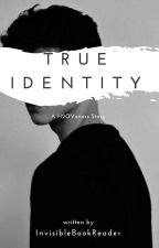 True Identity { A H2OVanoss Story } by InvisibleBookReader