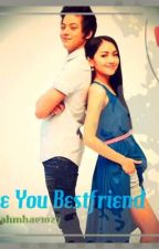I Love You Bestfriend ♥ (KathNiel) by alliahmhae1027
