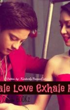 inhale LOVE exhale HATE :) [L&H C BOOK 2] by princesskimoii