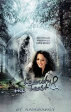 Beauty and The Beast ( an untold werewolf love story) by aamiraroy