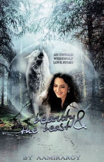 Beauty and The Beast ( an untold werewolf love story