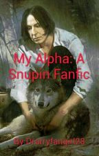 My Alpha: A Snupin Fanfic by Drarryfangirl28
