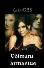 Võimatu armastus (1. raamat) (Vampiiride akadeemia fanfic) by Kath1235