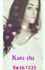 Kate elu by Kath1235