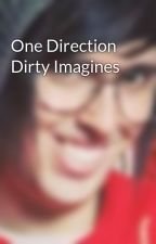 One Direction Dirty Imagines by Whitetigergirl11