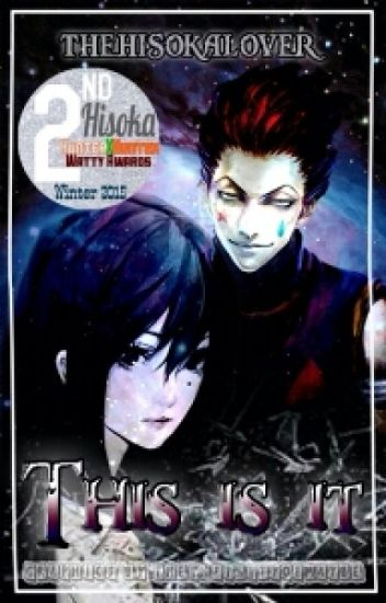 This is it (Hunter x Hunter fanfic) [Finished]