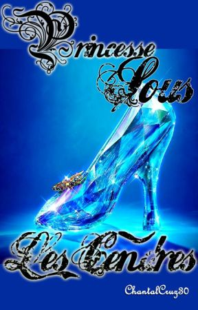 Princesse Sous Les Cendres [English] by ChantalCruz30