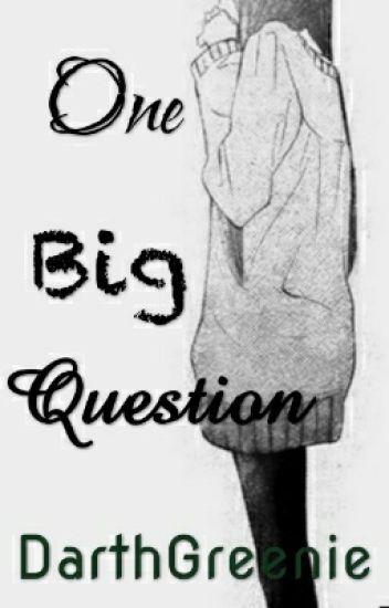 One Big Question