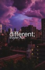 Different || Troyler AU by imaginationLost-