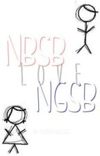 """NBSB♥NGSB :""""> [COMPLETE] by SuperChescaaa"""