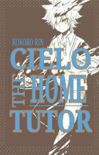 Cielo: the home tutor [KHR Fanfic] by KokoroRin