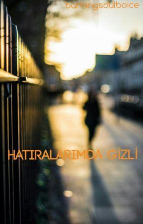 HATIRALARIMDA GİZLİ by antisthu