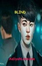 Blind [One Shot, COMPLETED!] by kangyamddo93