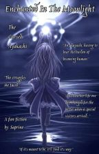 Enchanted in the Moonlight; The Cursed Ayakashi by Saprine