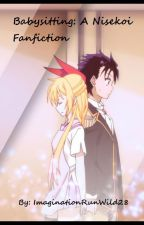 Babysitting: A Nisekoi Fanfiction(Raku x Chitoge) by ImaginationRunWild28