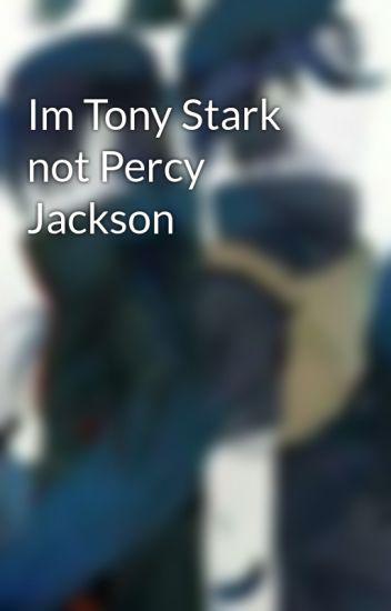 Im Tony Stark not Percy Jackson - KIRA4LIFE - Wattpad