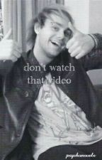 don't watch that video // michael clifford by psychonovels