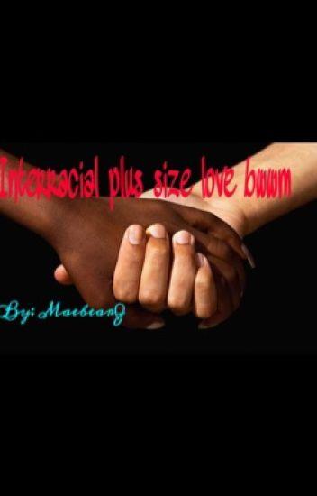 Interracial Plus size Love (sequel to Plus Sized Love!!!)