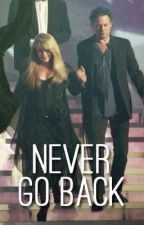 Never Go Back by buckinghamnicksff