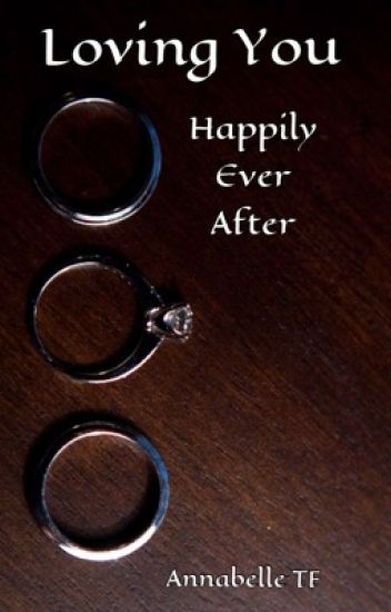 Loving You #6 : Happily Ever After