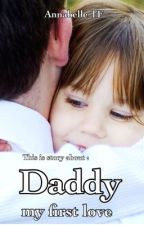 Daddy, My First Love by AnnabelleTF
