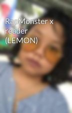 RapMonster x reader (LEMON) by 12BTS-Forever12
