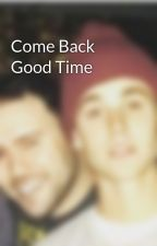 Come Back Good Time by xxxxjxx